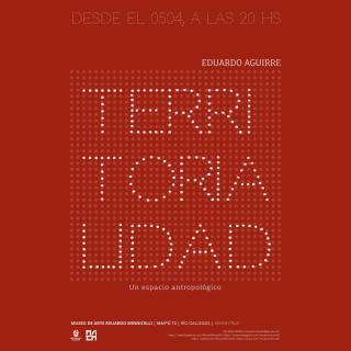 TERRITORIALIDAD: UN ESPACIO ANTROPOLÓGICO. Imagen cortesía Museo de Arte Eduardo Minnicelli