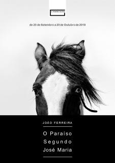 """João Ferreira. """"O Paraíso Segundo José Maria"""""""