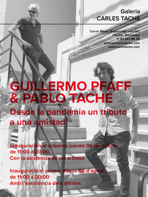 GUILLERMO PFAFF Y PABLO TACHÉ. Desde la pandemia un tributo a una amistad