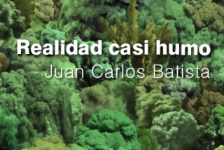 Juan Carlos Batista, Realidad casi humo