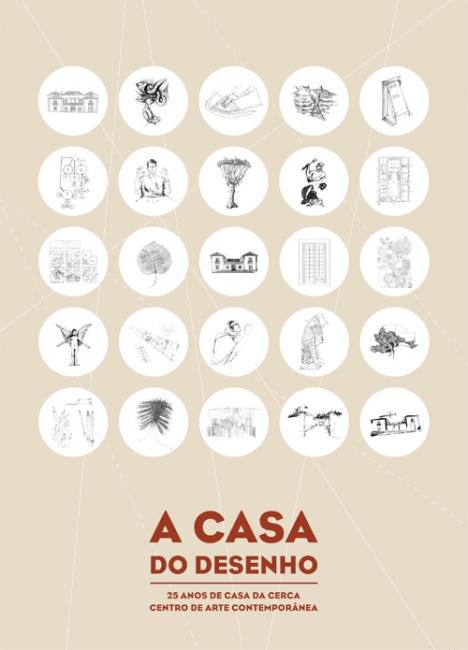 A Casa do Desenho: 25 Anos de Casa da Cerca - Centro de Arte Contemporâne