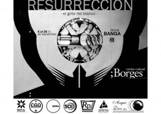 Resurrección - El grito del blanco