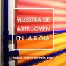 Convocatoria de la Muestra de Arte Joven en La Rioja 2020