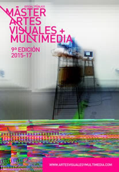 Máster Oficial En Artes Visuales Y Multimedia De La Upv 9ª Edición 2015 2017 Máster Sep 2015 Arteinformado
