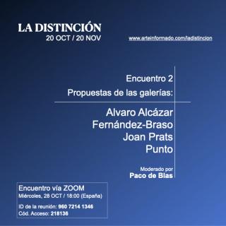 Encuentro 2 - Propuestas en LA DISTINCIÓN de las galerías Alvaro Alcázar, Fernández-Braso, Joan Prats y Punto