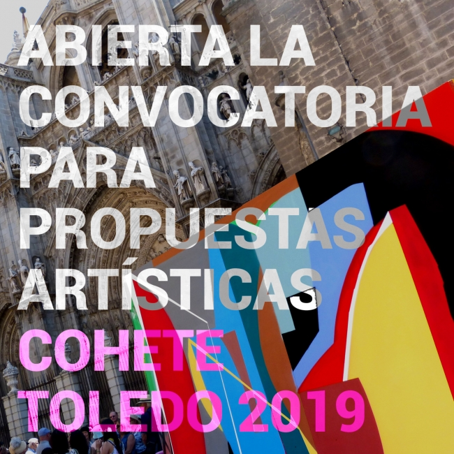 Convocatoria para propuestas artísticas Cohete Toledo 2019