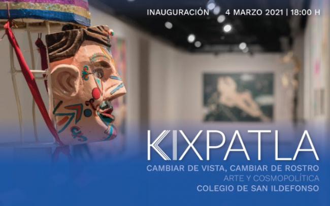 Kixpatla. Cambiar de vista, cambiar de rostro. Arte y Cosmopolítica