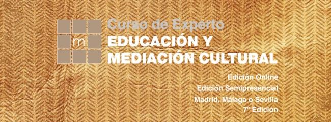 Experto en Educación y Mediación Cultural Semipresencial (Madrid, Málaga y Sevilla) 7ª Edición.