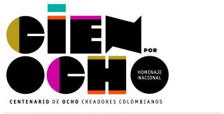Cien por Ocho. Centenario de ocho creadores colombianos