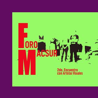 Foro MACSur   2do. Encuentro con Artistas Visuales