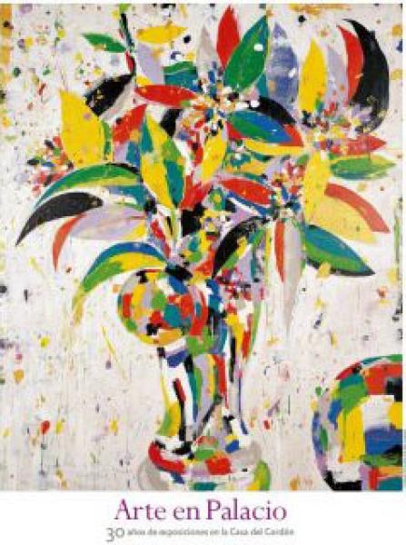 Arte en Palacio. 30 años de exposiciones en la Casa del Cordón