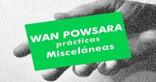 Wan Powsara. Prácticas Misceláneas