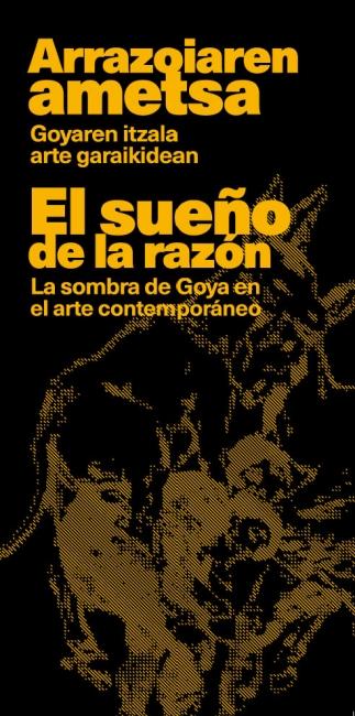 El sueño de la razón. La sombra de Goya en el arte contemporáneo