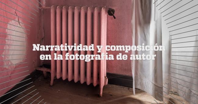 Narratividad y composición en la fotografía de autor