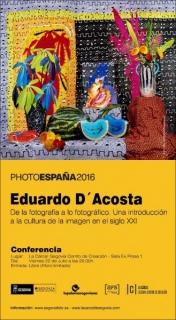 Eduardo D\'Acosta, De la fotografía a lo fotográfico. Una introducción a la cultura de la imagen en el siglo XXI