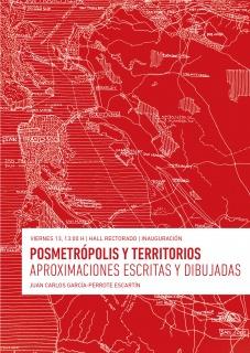 «Posmetrópolis y territorios. Aproximaciones escritas y dibujadas» de JUAN CARLOS GARCÍA-PERROTE