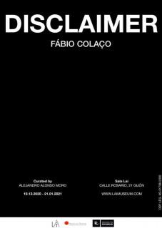 Cartel de la exposición DISCLAIMER. Fabio Colaço