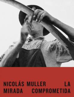 Nicolás Muller. La mirada comprometida