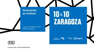 10x10 Innovación en Cultura. Zaragoza. 2ª Edición