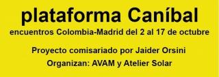 Encuentros con Colombia: Plataforma Caníbal