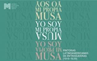 Yo soy mi propia musa. Pintoras latinoamericanas de entreguerras (1919-1939)