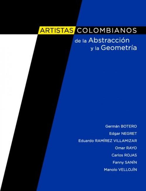 Siete Artistas Colombianos de la abstracción y la geometría