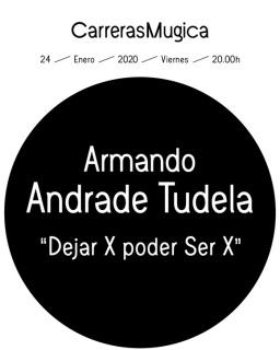 Armando Andrade Tudela. Dejar X poder Ser X