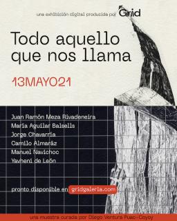 """Afiche promocional de la exhibición de arte guatemalteco """"Todo aquello que nos llama"""" en GRID Galeria de arte"""