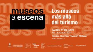 Museos a escena. Los museos más allá del turismo