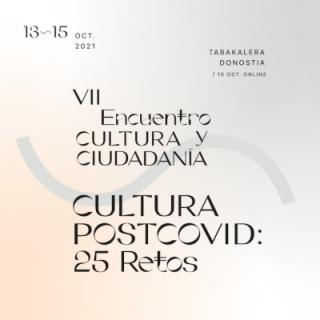 VII encuentro Cultura y ciudadanía. Cultura Postcovid: 25 retos