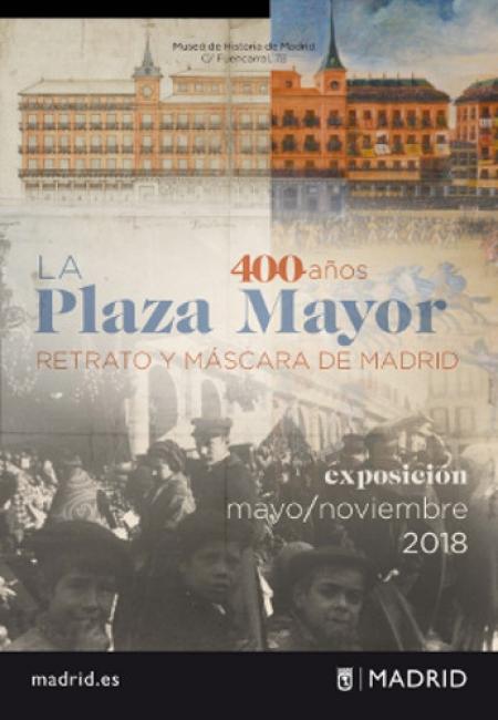 Plaza Mayor. Espejo y máscara de Madrid