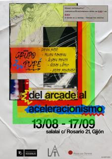 DEL ARCADE AL ACELERACIONISMO. Cartel realizado por Eduardo Carrillo