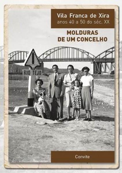 Vila Franca de Xira anos 40-50 do Séc. XX - Molduras de um Concelho