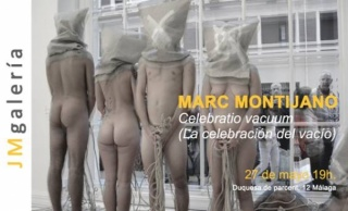 Marc Montijano. Celebratio vacuum (la celebración del vacío)