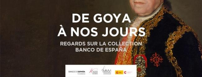 DE GOYA À NOS JOURS. REGARDS SUR LA COLLECTION BANCO DE ESPAÑA
