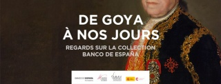 DE GOYA À NOS JOURS. REGARDS SUR LA COLLECTION BANCO DE ESPAÑA