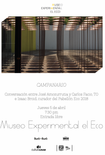 CAMPANARIO. Imagen cortesía Museo Experimental el Eco