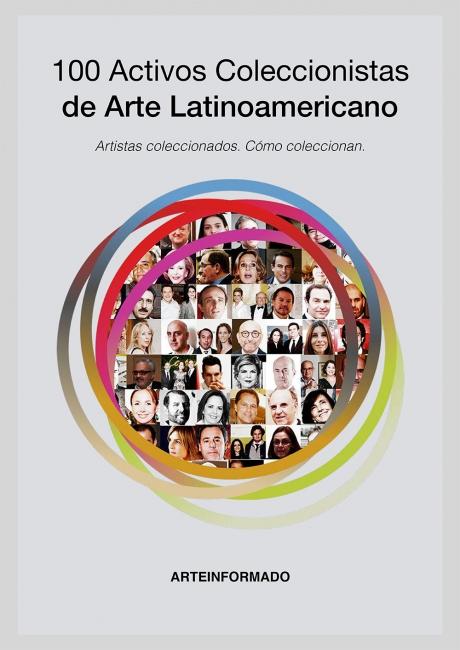 Portada del Informe | Presentado el informe 100 Activos Coleccionistas de Arte Latinoamericano