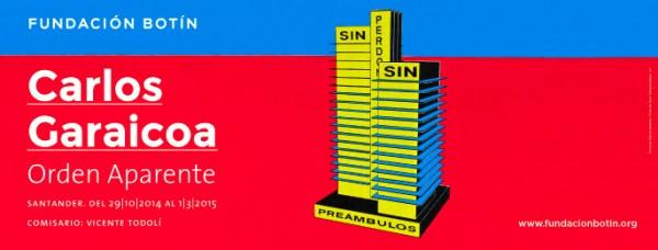 Cartel de la exposición   La Fundación Botín y el CA2M ahondan en la producción más reciente de Carlos Garaicoa