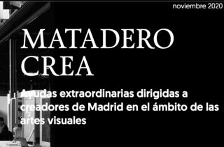 Matadero crea - Ayudas extraordinarias dirigidas a creadores de Madrid en el ámbito de las artes visuales. Cortesía de Matadero Madrid
