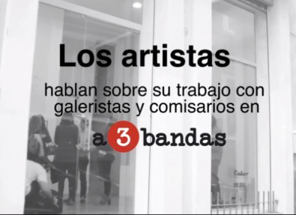 Los artistas hablan | La mirada de los ARTISTAS sobre a3bandas