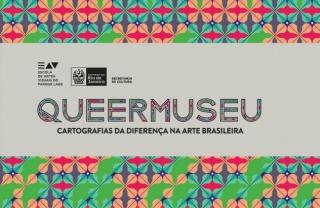 """Cartel de la exposición """"Queermuseu: cartografias da diferença na arte brasileira"""". Cortesía de la Escola de Artes Visuais do Parque Lage, en Río de Janeiro"""