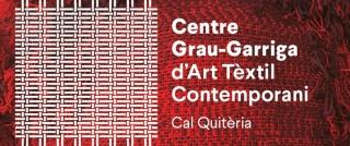 Centre Grau-Garriga d'Art Tèxtil Contemporani - Cal Quitèria