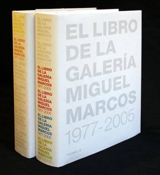 El Libro de la Galería Miguel Marcos 1977 - 2005