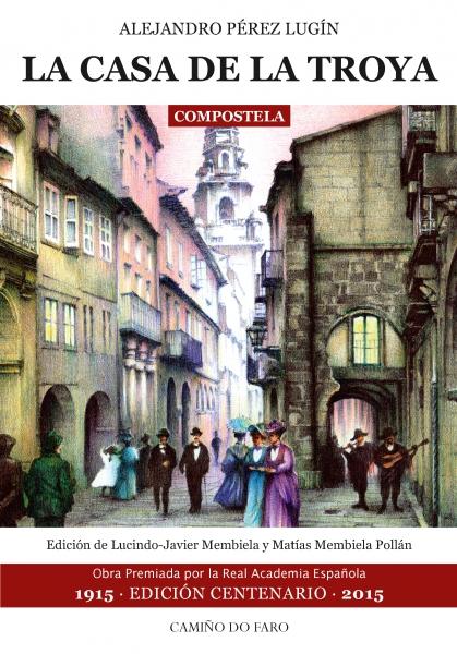 "Portada de novela \""La casa de La Troya\"", de A.Pérez Lugín. Editorial Camiño do Faro (La Coruña, España)."