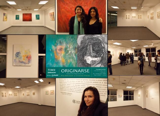 Exposición Bi-personal ¨Originarse¨. Artistas: Ana Balcázar y Cristina Flores- Galería del Centro Cultural CAFAE-SE en San Isidro - 2016