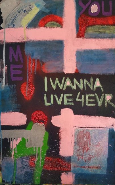 I WANNA LIVE 4 EVR