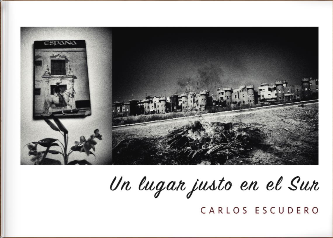 un lugar justo en el sur photobook https://carlosescuderofoto.com/galerias_gallery/_un-lugar-justo-en-el-sur (2005) - Carlos Escudero