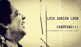 """LUIS ADRIÁN LEÓN """"CARÚPANO"""" (+)"""